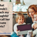 "Text caption ""What should I teach my daughter to call her private parts?"" and a mother and her two children sitting on a couch looking at an ipad."